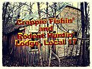 """""""Crappie Fishin' and Rodent Huntin' Lodge, Local 17""""... prints and products by Bob Hall©"""