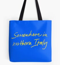 Somewhere in northern Italy CMBYN Tote Bag