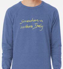 Irgendwo in Norditalien CMBYN Leichtes Sweatshirt