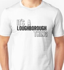 It's A Loughborough Thing Slim Fit T-Shirt