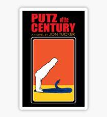 Putz Of The Century Sticker