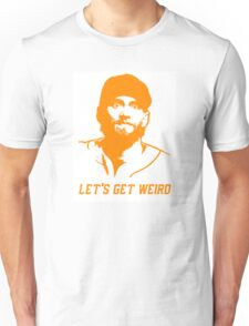"""Let's Get Weird"" - Hunter Pence Unisex T-Shirt"