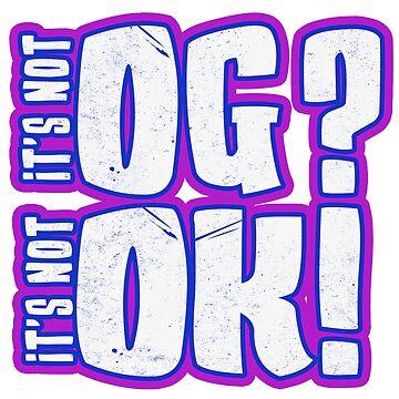 If Its Not OG, It's Not OK! Sticker by JungleCrews