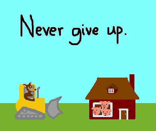 Never Ever Give Up by Nebsy