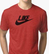 Just Like Tri-blend T-Shirt