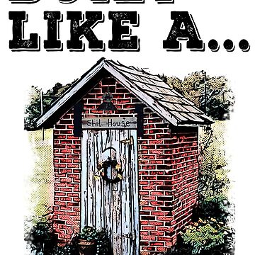 Brick Sh*t House by JTK667