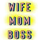 Wife Mom Boss by JulP