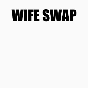 Wife Swap by cutcat