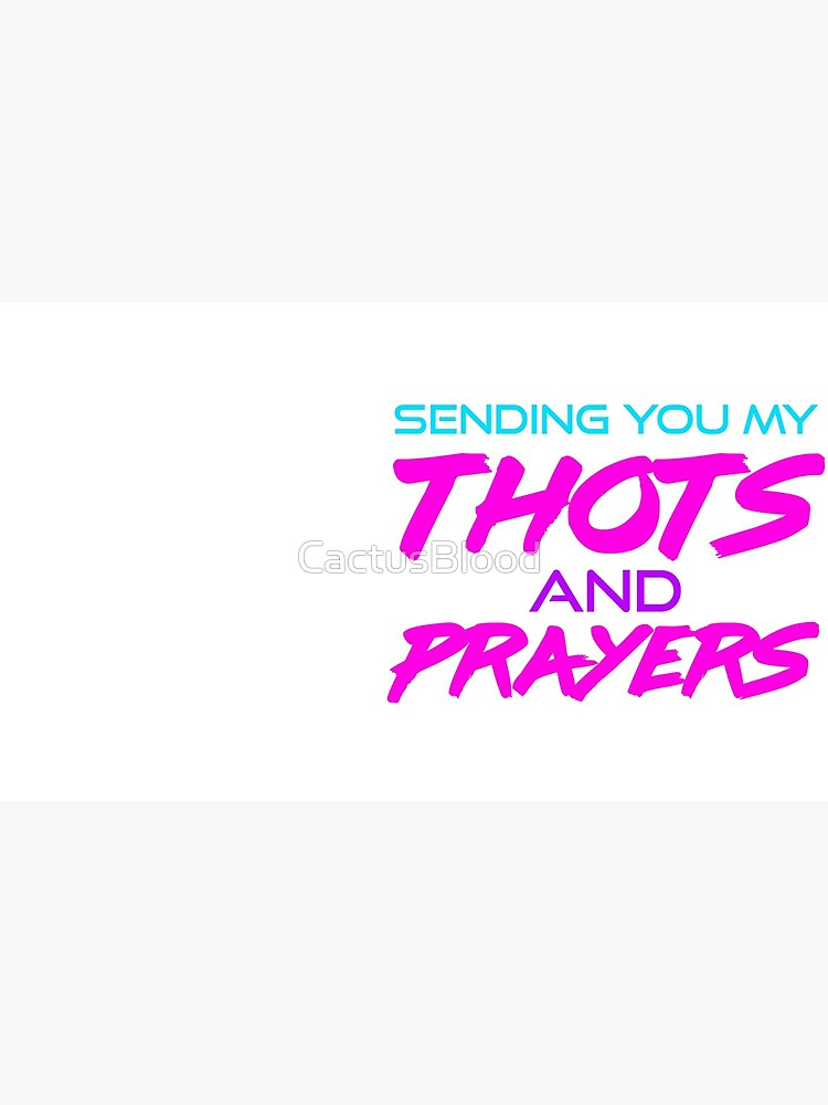 Thots and Prayers - Vaporwave Edition by CactusBlood