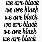 WE ARE BLACK Black History Month Gift by Mariokao