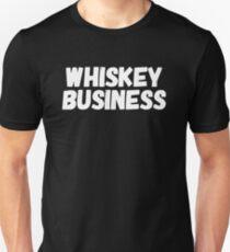 Whiskey Business - whiskey saying Unisex T-Shirt