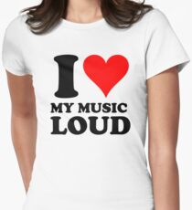 i love my music loud Women's Fitted T-Shirt