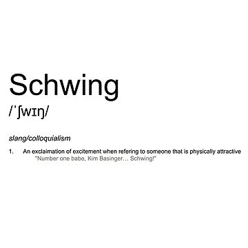 Schwing - Dictionary Definition by CloakAndDaggers