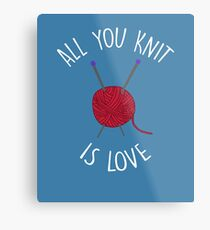 All You Knit Is Love Metal Print