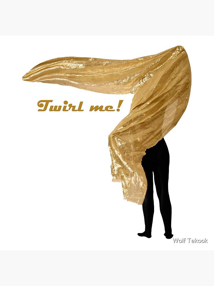 Twirl me! von Wolf-Tek