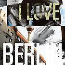 I love Berlin, TV tower, collage - gift by fritzlang