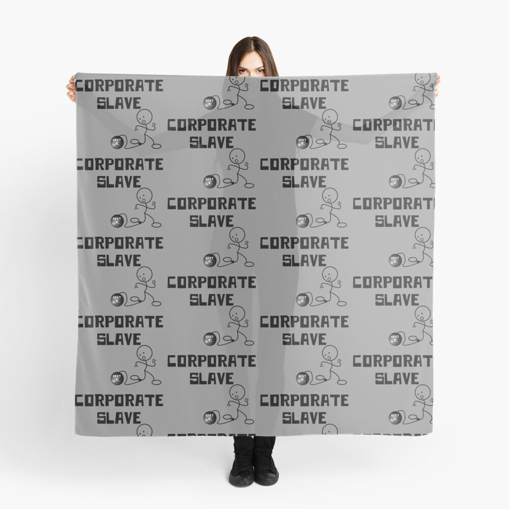 Funny Corporate Slave, Wage Slave Scarf