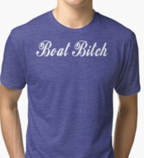 Boat Bitch T-shirt Tri-blend T-Shirt