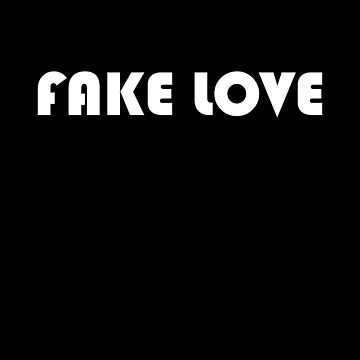 Fake Love BTS T-shirt gift for Army Bantang Boys Fans  by falcon18