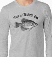 Have a Crappie Day - Fishing T-shirt Long Sleeve T-Shirt