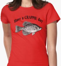 Have a Crappie Day - Fishing T-shirt T-Shirt