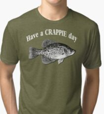 Have a Crappie Day - Fishing T-shirt Tri-blend T-Shirt
