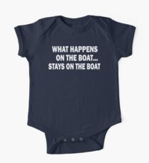 What happens on the boat... Stays on the boat - T-Shirt One Piece - Short Sleeve