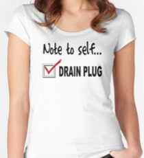Note to self... Check drain plug Women's Fitted Scoop T-Shirt
