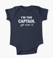 I'm the Captain... Get over it - Tshirt One Piece - Short Sleeve