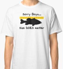 Sorry boys... Size does matter - Fishing T-shirt Classic T-Shirt