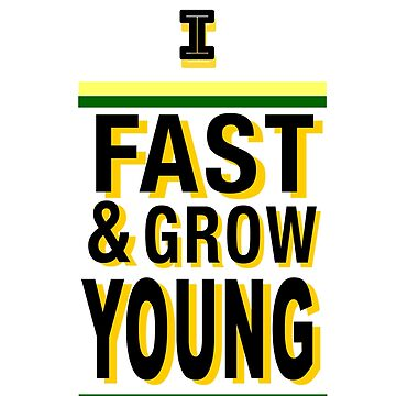 I Fast & Grow Young by agelessadept