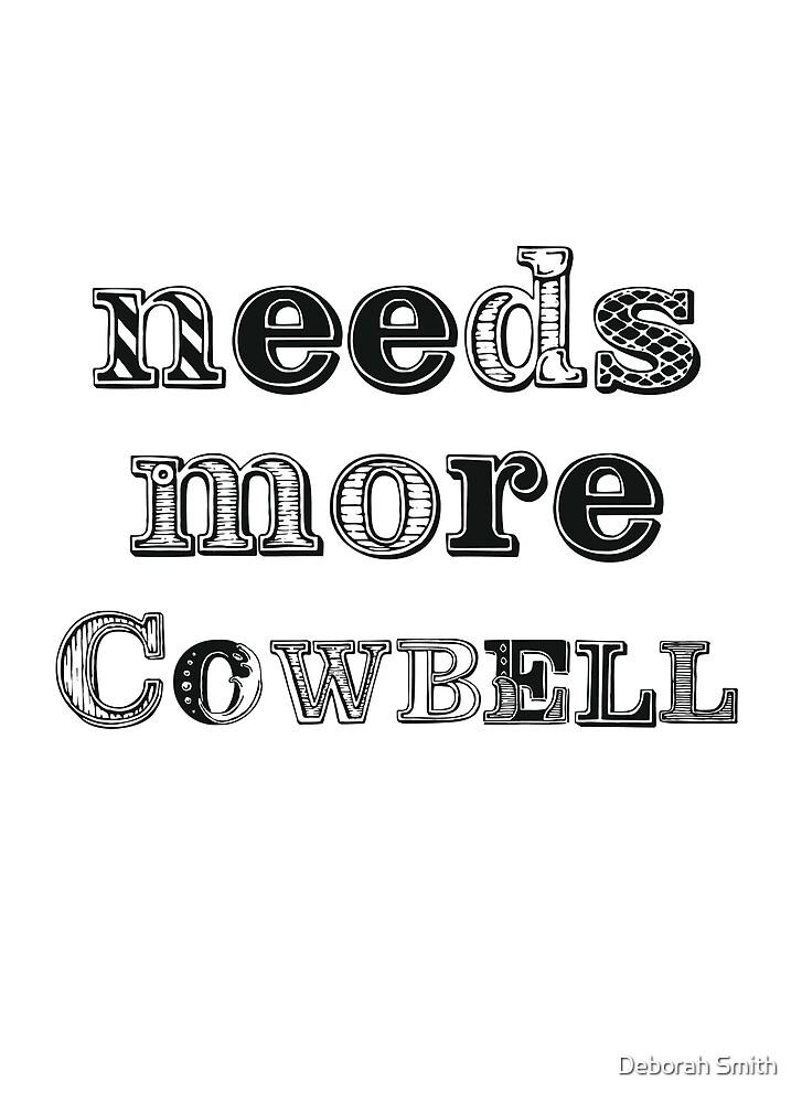 Needs More Cowbell by deborahsmith