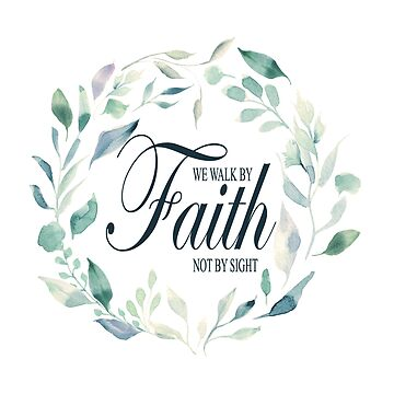 We Walk by Faith Not by Sight | Scripture Art by PraiseQuotes