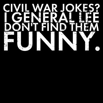 Civil War Memorabilia Shirt Civil War Jokes by shoppzee