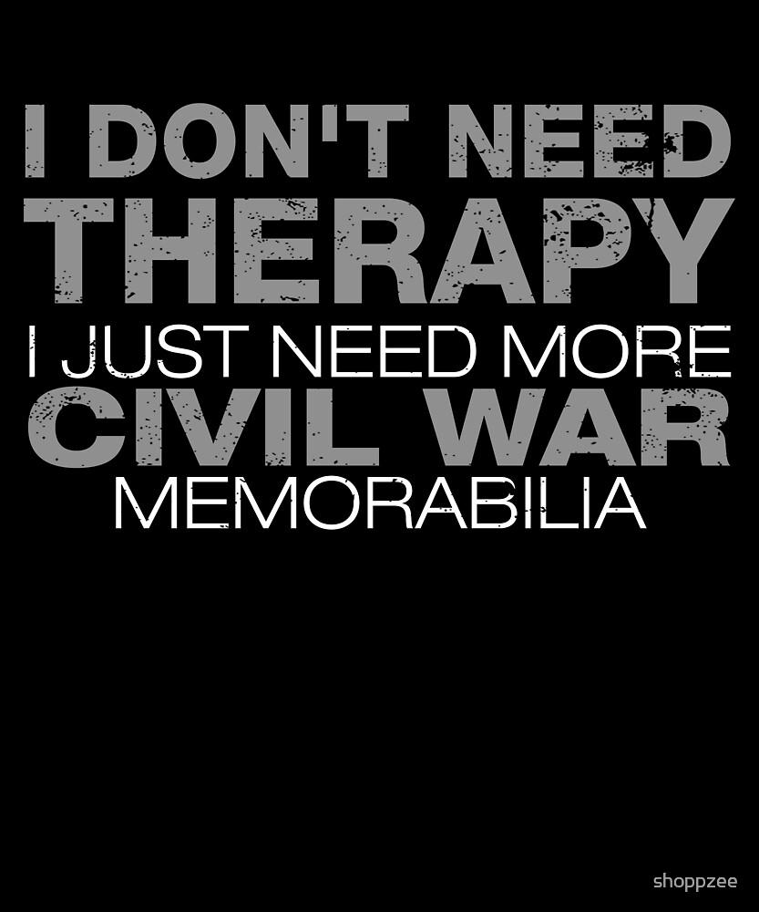 Need More Civil War Memorabilia American History T Shirts by shoppzee