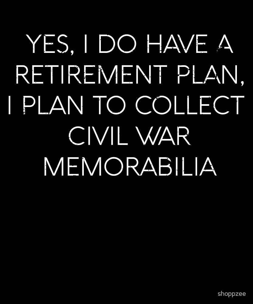 Retirement Plan Collect Civil War Memorabilia by shoppzee