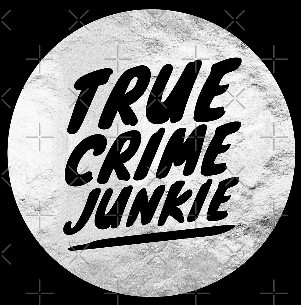 True Crime Junkie  by Deana Greenfield