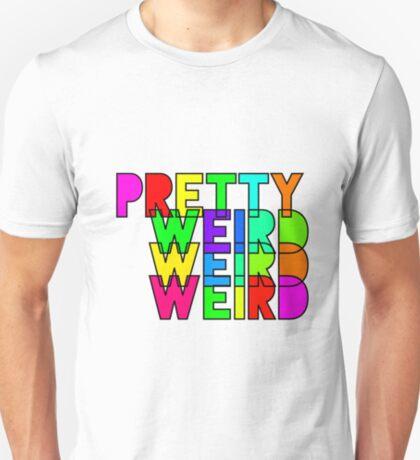 Pretty Weird T-Shirt