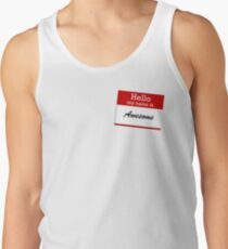 Hello my name is awesome Tank Top