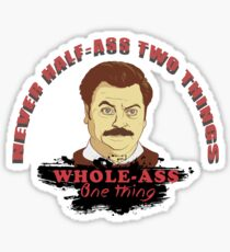 Never half ass two things... Sticker