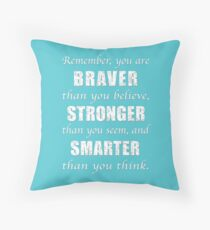 Braver, Stronger, Smarter Throw Pillow