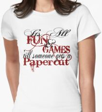 Its all fun and games 'till... T-Shirt