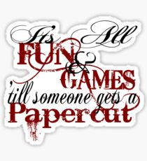 Its all fun and games 'till... Sticker