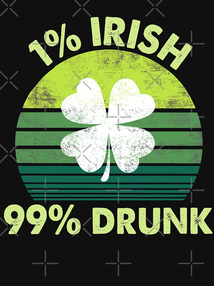 1% Irish 99% Drunk - Funny Drinking Patricks Day Gifts by EcoKeeps