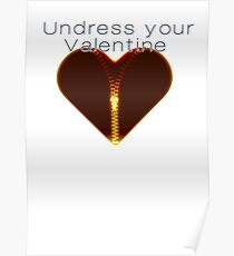 Undress your Valentine Poster