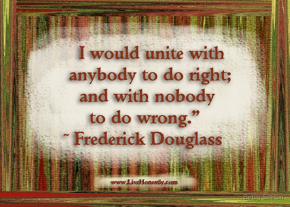 Frederick Douglass Quote by Betsy  Seeton