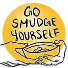 Go Smudge Yourself by HaliReine