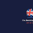 I'm Backing Britain - No Deal Brexit Spoof by BethsdaleArt