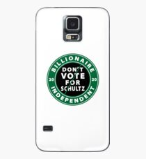 Billionaire Independent Dont Vote for Schultz Case/Skin for Samsung Galaxy