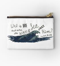 Who is He that even the wind and sea obey Him? | Luke 8:25 Studio Pouch